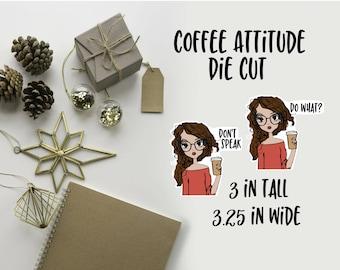 Coffee Attitude Girl Die Cut   Attitude Girl   Coffee Die Cut   Planner decoration   Planner Die Cuts     TN   Travelers Notebook