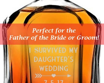 I survived My daughter's Wedding, Gifts for dad, Father of the bride, Father of the Bride gift, I survived, Father of the Groom, Whiskey
