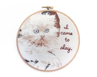 I Came To Slay / Beyonce / Formation / Lemonade / Embroidery Hoop Wall Art / Hip Hop Lyric Hand Stitched / Cat Home Decor / Funny Cute Gift