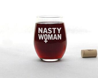Nasty Woman Wine Glass - Feminist -  Funny Wine Glass - Stemless Wine Glass - Wine Glass - Wine Glasses