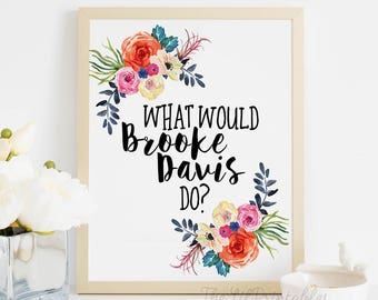 What Would Brooke Davis Do Printable, One Tree Hill Printable, Brooke Davis Printable, Brooke Davis Quote, Wall Art Printable, Teen Wall Art