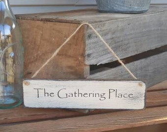The Gathering Place sign, small sign, wood sign, Family Room Decor