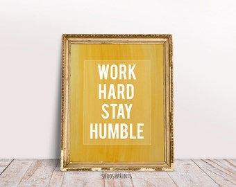 Work hard Stay humble, Printable art, Motivational Print, Digital print, Watercolor print, inspirational print, Good vibes, Wall art print