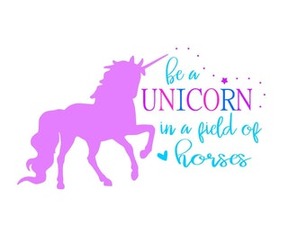 It's just a graphic of Universal Be a Unicorn in a Field of Horses Free Printable