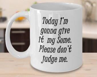 statement mug, quotes mug, funny mug mom, funny mug mama, funny mug mother, coffee mug co-worker, coffee mug sister, coffee mug mama