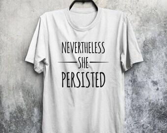 Nevertheless SHE Persisted Shirt,Nasty Woman Shirt,Nasty Woman T-Shirt,Nasty Woman tee,elizabeth warren,feminism,feminist shirt
