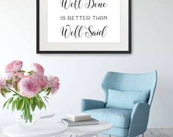 Well Done Is Better Than Well Said Printable Poster, Sign, Quote Wall Art, Home Decor, Inspiration Poster, Printable Quote, Motivational Art