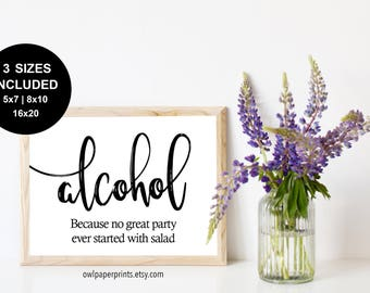 Alcohol, Because No Great Party Ever Started With Salad Sign - PDF Printable, Wedding bar sign, open bar sign, event sign, printables