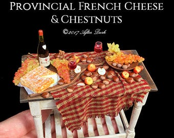 Luxury Provincial French Cheese & Chestnuts  - Artisan fully Handmade Miniature Halloween Dollhouse Food in 12th scale.