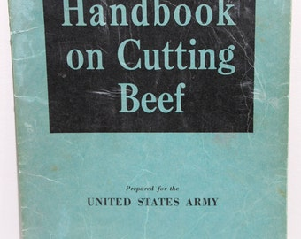 Booklet:  Handbook on Cutting Beef (Prepared for the U. S. Army) 1943