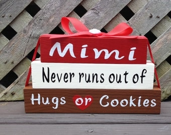 READY TO SHIP! Mimi Never Runs Out Of Hugs Or Cookies - Wood/Vinyl Blocks/Small Stacker