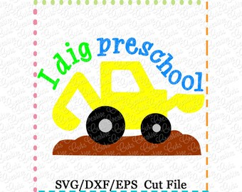 I dig preschool SVG Cutting File, school svg, digger backhoe excavator svg, preschool cut file, digger cut file, preschool cut file