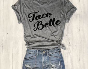 TACO BELLE...Funny Graphic Tee, Triblend, Funny, Unisex, Basic Tee, T-Shirt, Workout Shirt, Gym Tee, Food, Tacos, Margarita, Runs Large