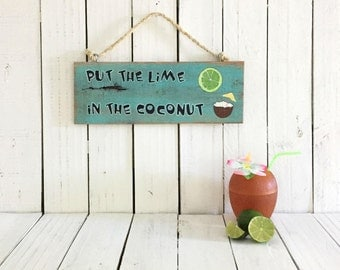 Put the Lime in the Coconut, Tiki Bar Sign, Coconut Sign, Beach Quote Sign, Patio Wall Art, Beach Bar Sign, Backyard Art, Coastal Beach Sign