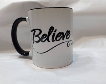 Believe Mug - Inspirational