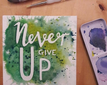 Green/Blue 'Never give up' Watercolour Painting