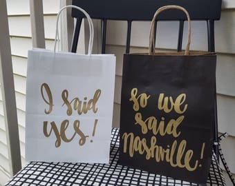 I said yes so we said Nashville! - Made in Nashville - Bachelorette Party Gift Bags - Bachelorette Party Survival Kit - Bridesmaid Gift