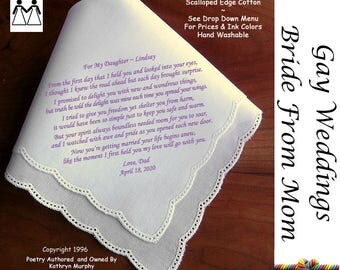 Gay Wedding ~ Handkerchief for the Bride From Her Dad L605 Title, Sign & Date for Free!  Bride's Wedding Hankerchief Poem Printed Hankie
