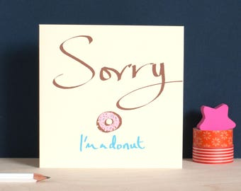 Sorry Card, Sorry I'm a Donut, apologise for something you've done with this doughnut card by Inkpaintpaper, forgive me card