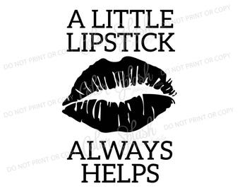 A little lipstick always helps svg, dxf, png, eps cutting file, silhouette cameo, cuttable, clipart