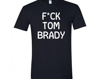 F*ck Tom Brady Unisex Shirt, Multiple Colors to Choose From