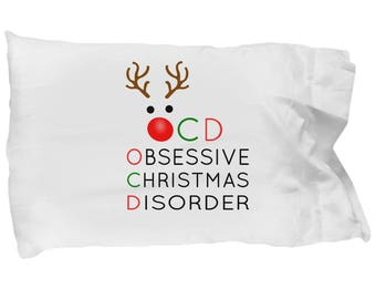 Funny Christmas Pillowcase, Christmas Decor, Christmas Bedding, Obsessive Christmas Disorder