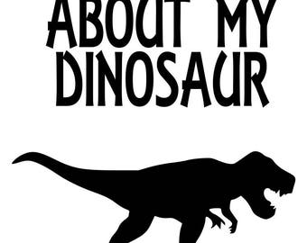 Ask me about my dionsaur SVG File, Quote Cut File, Silhouette File, Cricut File, Vinyl Cut File, Stencil