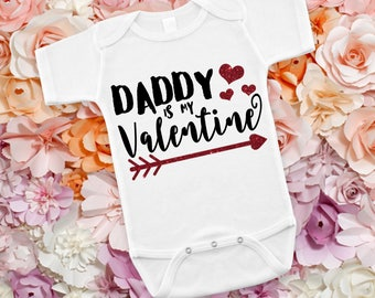 Daddy Is My Valentine Bodysuit or T-Shirt for Baby Toddler Kid Newborn Babies Shower Coming Home Gift Idea Creeper Present Cute Day
