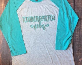 Kindergarten vibes, first grade, teacher team, Teacher Shirt, Custom Teacher Shirt, First Day of School Shirt, Teacher Spirit Shirt, Element
