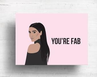Kim Kardashian Card, You're Fab, Birthday Card