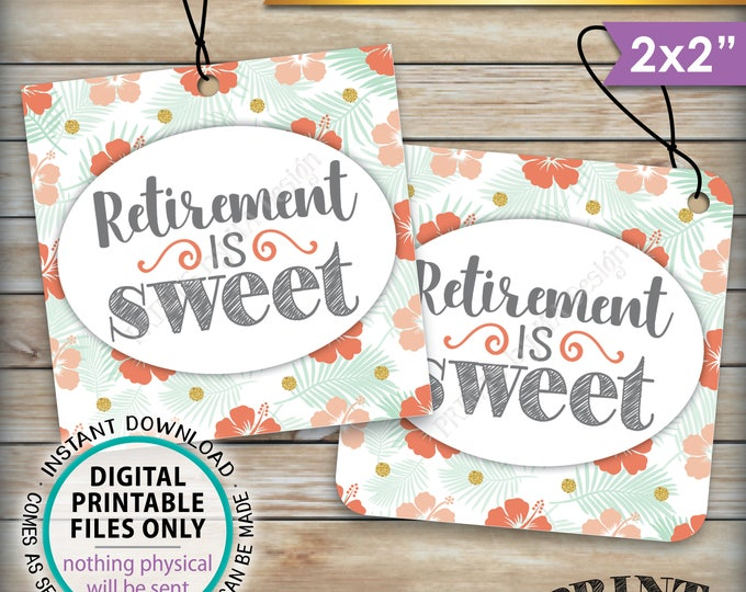 """Retirement is Sweet Tags, Retirement Party Favor Hawaiian Themed Party Thank You, Hibiscus Sweet Treat, PRINTABLE 2"""" Tags Instant Download"""
