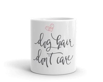 Dog hair don't care mug