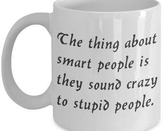 Smart people sarcastic humor gift mug coffee lover