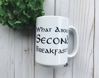 What About Second Breakfast? Lord of the Rings Coffee Mug