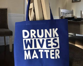 DRUNK wives matter canvas tote