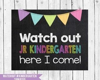 Jr Kindergarten Sign - Watch out Jr Kindergarten Sign - 1st Day of Junior Kindergarten - First Day of School Sign - Starting Kindergarten