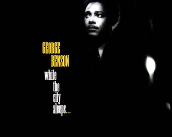 "George Benson - ""While The City Sleeps"" vinyl"