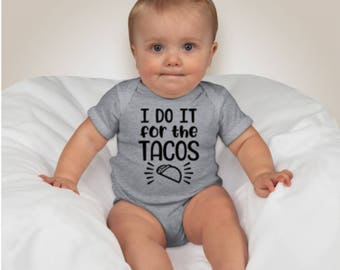 I do it for the TACOS Onesie