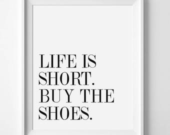 Fashion Wall Art, Life Is Short Buy The Shoes, Fashion Print, Typography Art, Fashion Quote, Black And White Print, Minimalist Quote