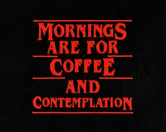 Mornings are for coffee and contemplation 4x4 machine embroidery design