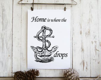 Quote Print, Home Decor, Nautical Wall Art, Anchor Print, Home Is Where The Anchor Drops, Quote Art Poster, Housewarming Gift, Digital File