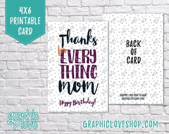 Printable Thanks for Everything Mom, Happy Birthday 4x6 Card - Folded or Postcard   Digital JPG Files, Instant Download, Ready to Print