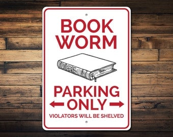 Book Worm Sign, Book Worm Parking Sign, Book Lover Gift, Book Worm Sign, Library Decor, Library Sign, Book Sign -Quality Aluminum ENS1002904