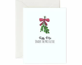 "Mistletoe ""Kiss Me Under The Mistletoe"" Greeting Card"