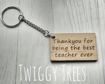 Wooden Thank you for being the best teacher ever Keyring Gift Engraved