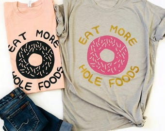 Eat More Hole Foods | New Year's Resolution Tees