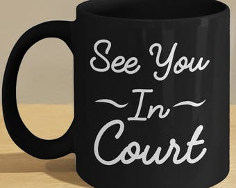 Funny Lawyer Gift // See You In Court Meme // Funny Coffee Law Cup // Perfect for the Law Graduate/Student! // Mark Bernard - sketchnkustom!