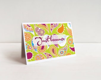Just Because Greeting Card, Blank Inside, Paisley Pattern