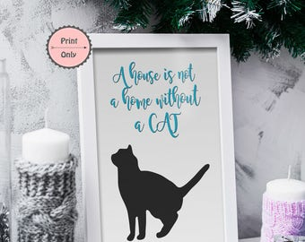 A house is not a home without a cat, Cat typography print, Cat lover print, Cat quote print, Crazy Cat Lady, PRINT ONLY