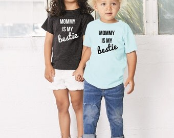 Mommy Is My Bestie,Baby Outift, Mothers Day Gift,Mommy and Me Clothes,Baby Shower Gift,Mommy's Girl Baby Bodysuit